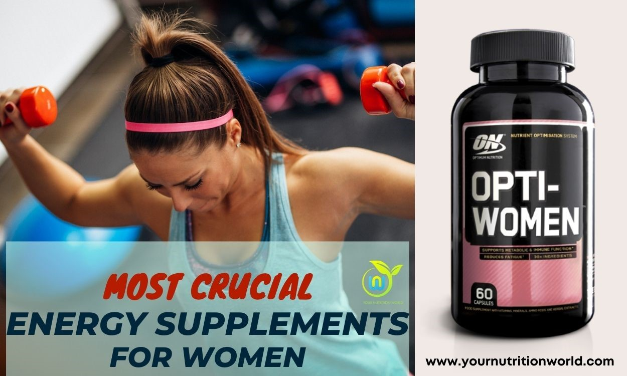 MOST CRUCIAL ENERGY SUPPLEMENTS FOR WOMEN
